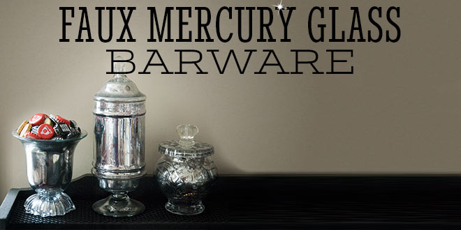 Faux Mercury Glass Barware Tutorial