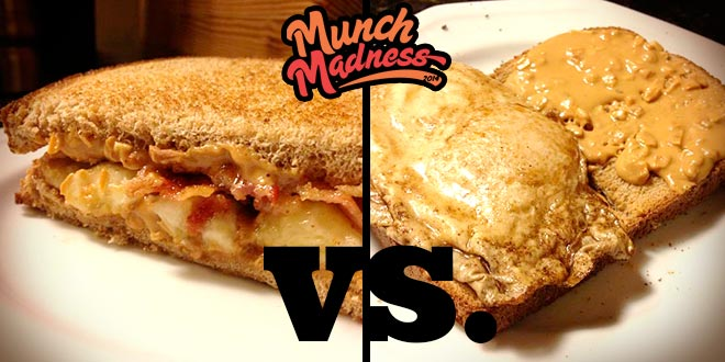 Munch Madness: Peanut Butter, Bacon & Banana vs. Peanut Butter Fried Egg Sandwich
